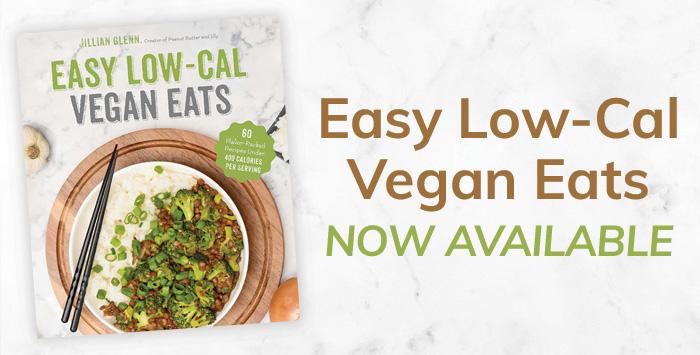 Easy Low-Cal Vegan Eats is Here!